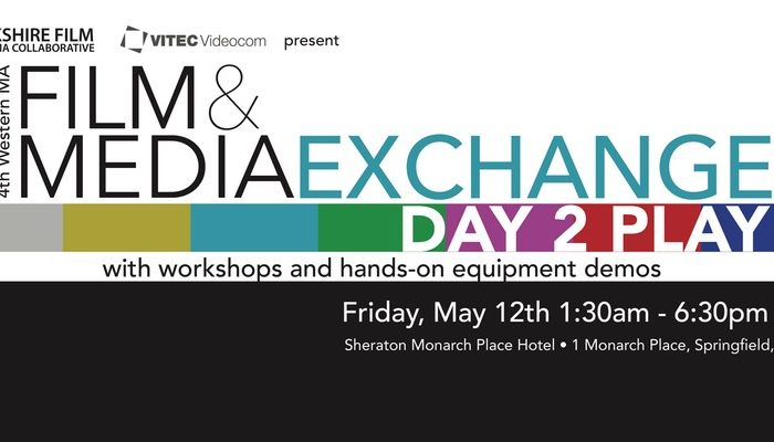 DAY-2-PLAY: 4th Western MA Film and Media Exchange
